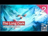 The Long Dark Wintermute Episode 2 #2