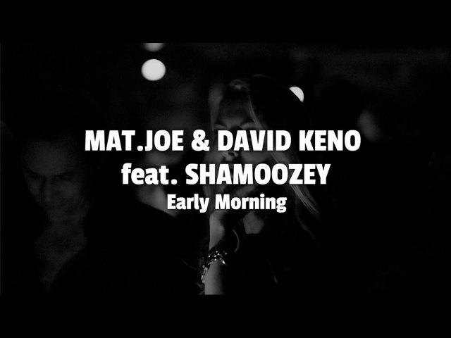 Mat.Joe David Keno feat. Shamoozey Early Morning katermukke 100