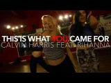 RIHANNA feat. Calvin Harris  This Is What You Came For  Choreography - Michelle JERSEY Maniscalco