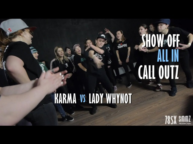 KARMA vs LADY WHYNOT || CALL OUTZ || SHOW-OFF ALL IN