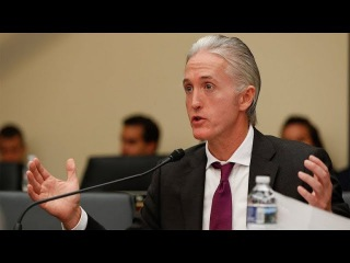 Trey Gowdy Unmasked The Secret Identity Of Who Led The FBI Plot Against Trump