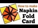 How to make Napkin fold card   Birthday greeting card ideas   Father's day Card ideas  