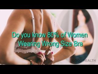 wrong size bra       wear correct size