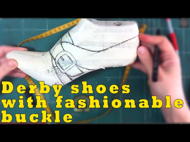 How to make shoes: Transforming derby shoes with laces to fashionable buckle model