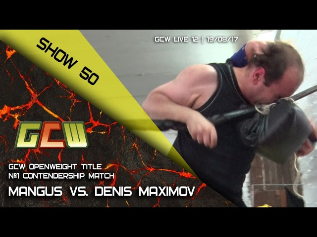 GCW Show 50: Mangus vs. Maximov (GCW Openweight title 1 contendership)