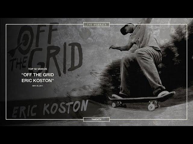 Berrics Top 50: 20 | Eric Koston - Off The Grid
