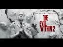 Прохождение The Evil Within 2