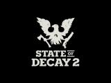 State of Decay 2 - Геймплейный Трейлер [E3 2017]