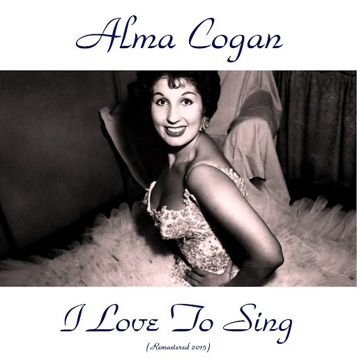 Alma Cogan альбом I Love to Sing (Remastered 2015) [feat. Frank Cordell & His Orchestra]