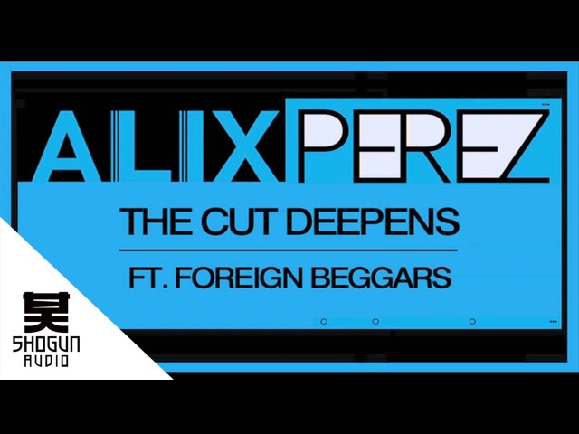 Alix Perez The Cut Deepens ft Foreign Beggers