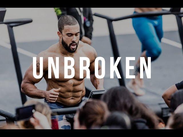 UNBROKEN - CrossFit Motivation Video