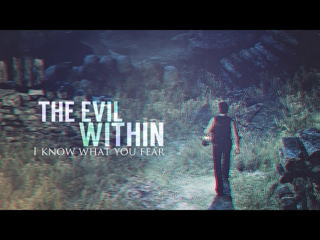 The Evil Within || I know what you fear