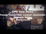 Fender Classic '60s Jazzmaster Lacquer Olympic White (CME Exclusive) CME Gear Demo