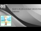 BLAZE &amp OLLEN &amp RELIGHT ORCHESTRA - Bailando Official