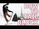 The Tail Block Snowboard Trick Tip Eiffel Tower Edition