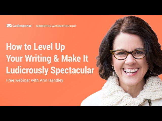 How to Level Up Your Writing Make It Ludicrously Spectacular with Ann Handley | Webinar