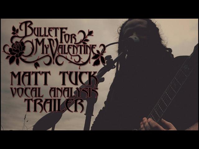 BULLET FOR MY VALENTINE - WAKING THE DEMON | VOCAL ANALYSIS TRAILER | MATT TUCK
