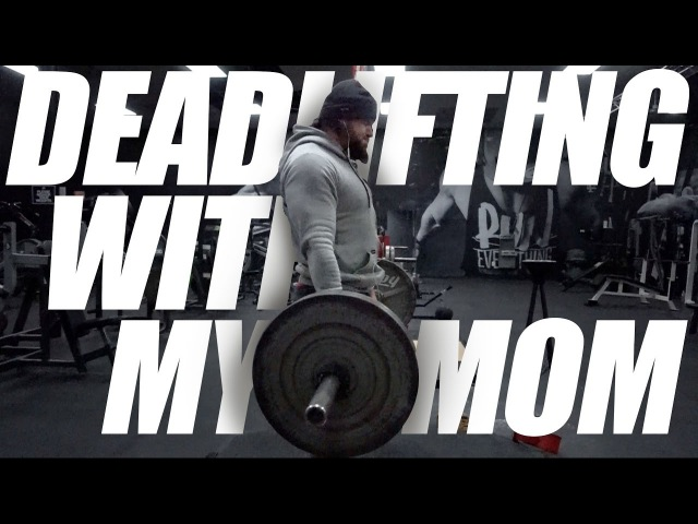 DEADLIFTING WITH MY MOM