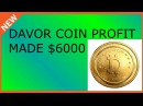 Davor Coin Profit - Made $6000 with Davorcoin today!