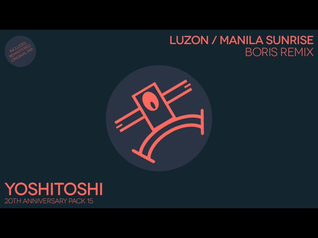 Luzon - Manila Sunrise (Boris Remix) [Yoshitoshi]