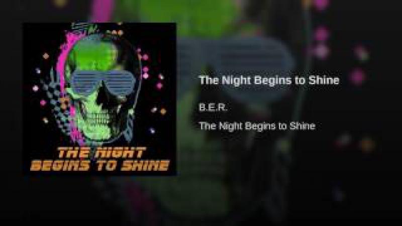 B.E.R./TTG - The Night Begins to Shine (Russian)