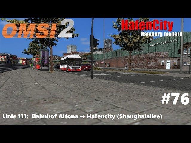 Let´s Play OMSI 2 - Folge 76: Hamburg Hafencity ► Linie 111 ► Bhf. Altona → Shanghaiallee