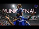 CHELSEA FC ● ROAD TO MUNICHFINAL 2012