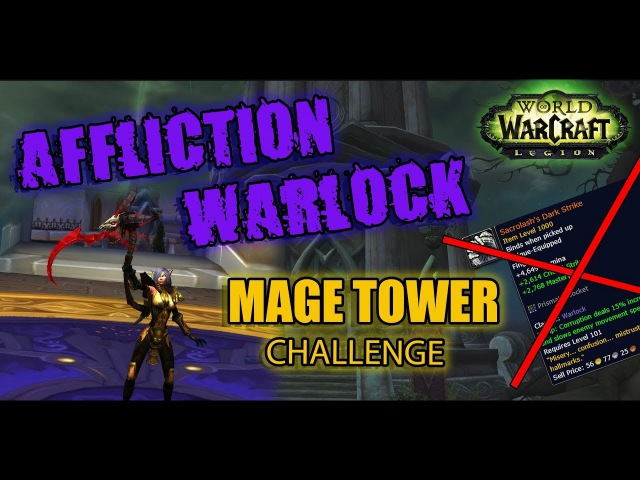 Affliction Warlock PoV (929 ilvl) • No Legendary RING • Mage Tower Artifact Challenge