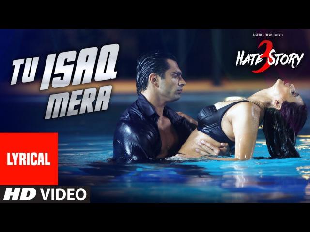 Tu Isaq Mera Full Song with LYRICS | Hate Story 3 | Daisy Shah, Karan Singh
