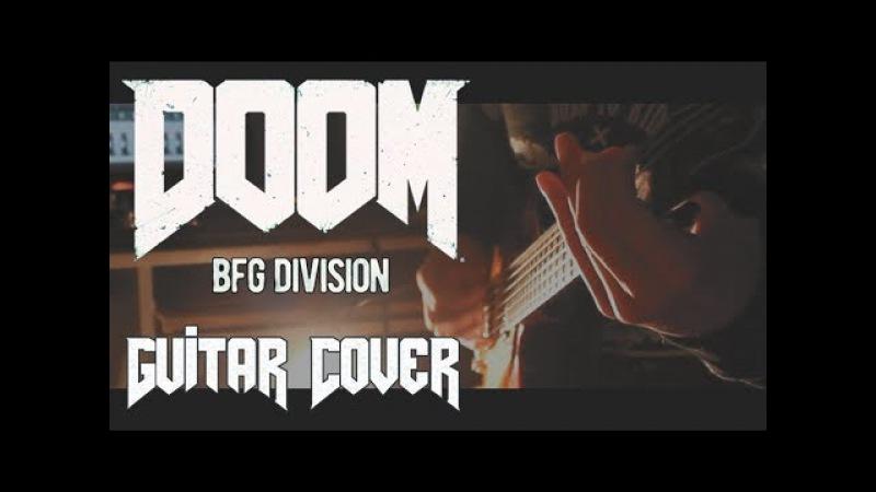 DOOM OST (2016) BFG Division by Mick Gordon (6 String Guitar Cover)