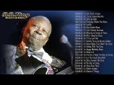B. B. King Greatest Hits - The Best of B. B. King Live Full Abum 2018, Blues Music