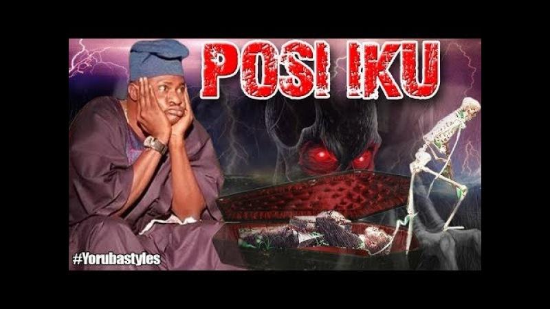 Posi Iku - 2018 Yoruba Movies| New Yoruba Movies 2018| Yoruba Movies 2018 New Release
