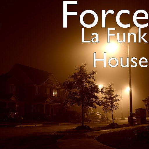Force альбом La Funk House