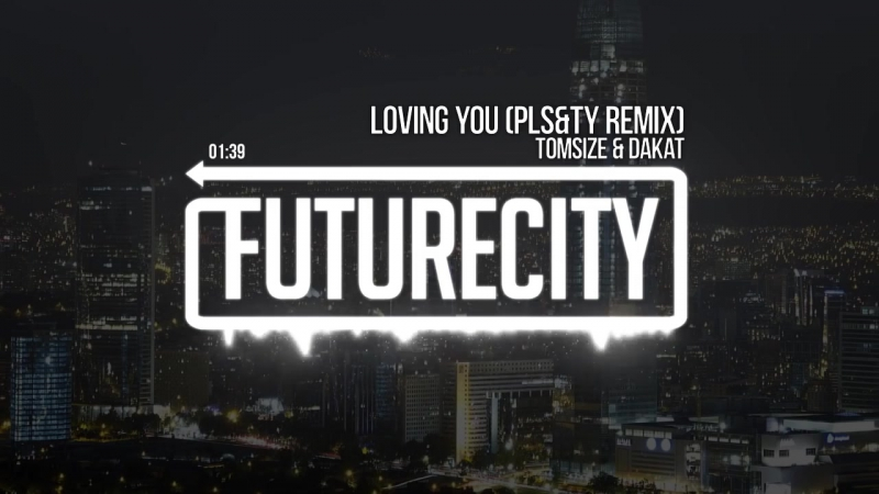 Tomsize Dakat - Loving You (PLSTY Remix)