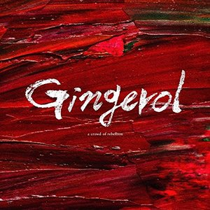 A Crowd of Rebellion - Gingerol (2017)