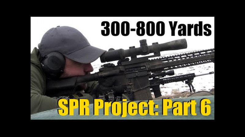 The SPR Project: Part 6 - 300-800 Yards