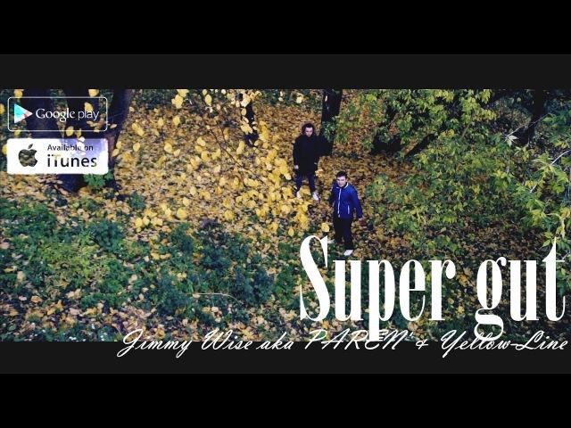Jimmy Wise aka PAREN Yellow-Line - Super gut (Street Music Video)(2018)