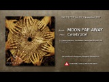 MOON FAR AWAY - Celebrate! 7