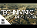 Technimatic Ft. Jono McCleery - Hold On A While