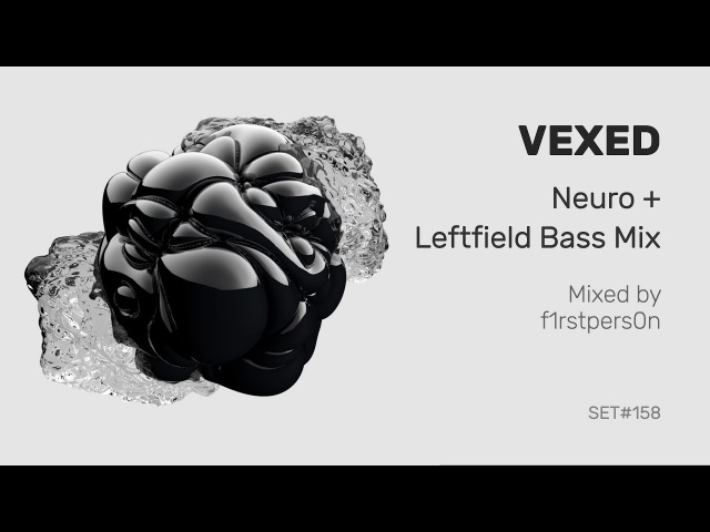 Vexed | Neuro Leftfield Bass Mix