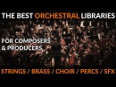 The Definitive List Of Great Orchestral Cinematic Sample Libraries (2018)