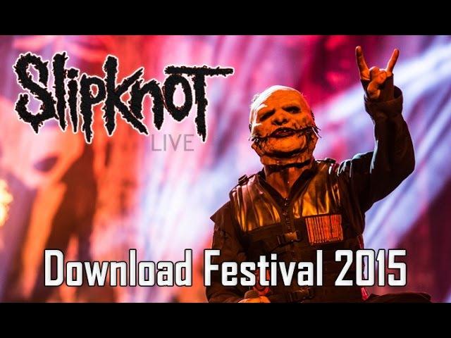 Slipknot - Live Download Festival 2015 [FULL HD 1080]