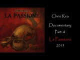 Chris Rea - Documentary from La Passione 2015 (Part. A)