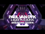 Paul van Dyk &amp Alex M.O.R.P.H. - Breaking Dawn