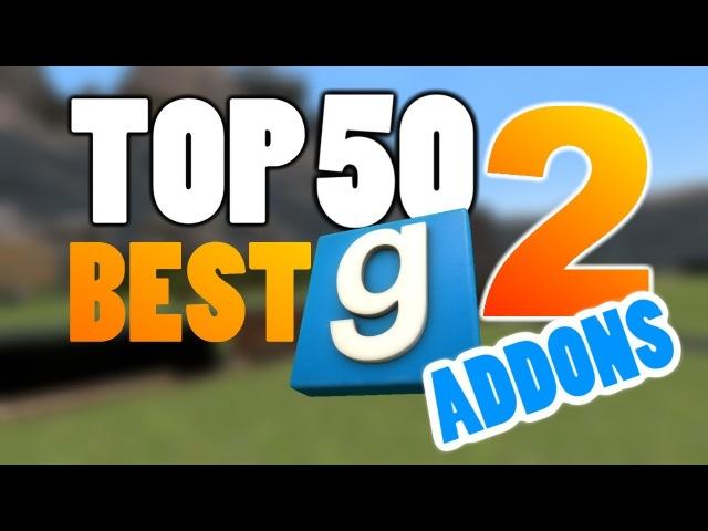 TOP 50 GMOD ADDONS 2