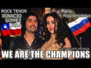 ★ Rock Tenor Ignacio Gómez Urra Maria Malyshevskaya ▶ WE ARE THE CHAMPIONS ▲ DUETO EN VIVO RUSIA