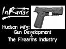 Hudson Mfg: Gun Development The Firearms Industry Roundtable