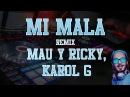 MI MALA x MAU Y RICKY, KAROL G x FER PALACIO x REMIX