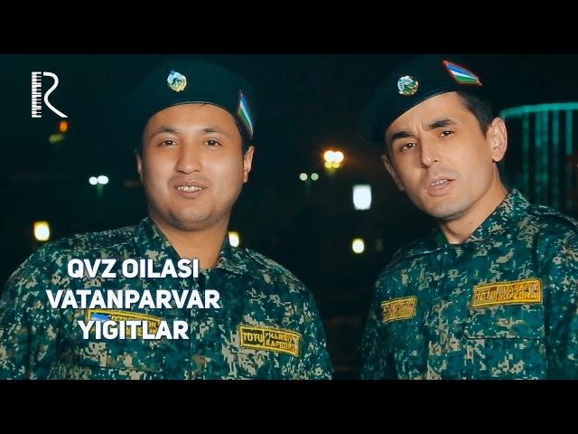 QVZ Oilasi - Vatanparvar yigitlar | КВЗ Оиласи - Ватанпарвар йигитлар
