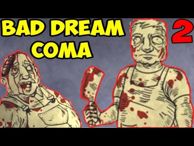Bad Dream Coma | НАПАДЕНИЕ МЯСНИКА | Плохая концовка 2